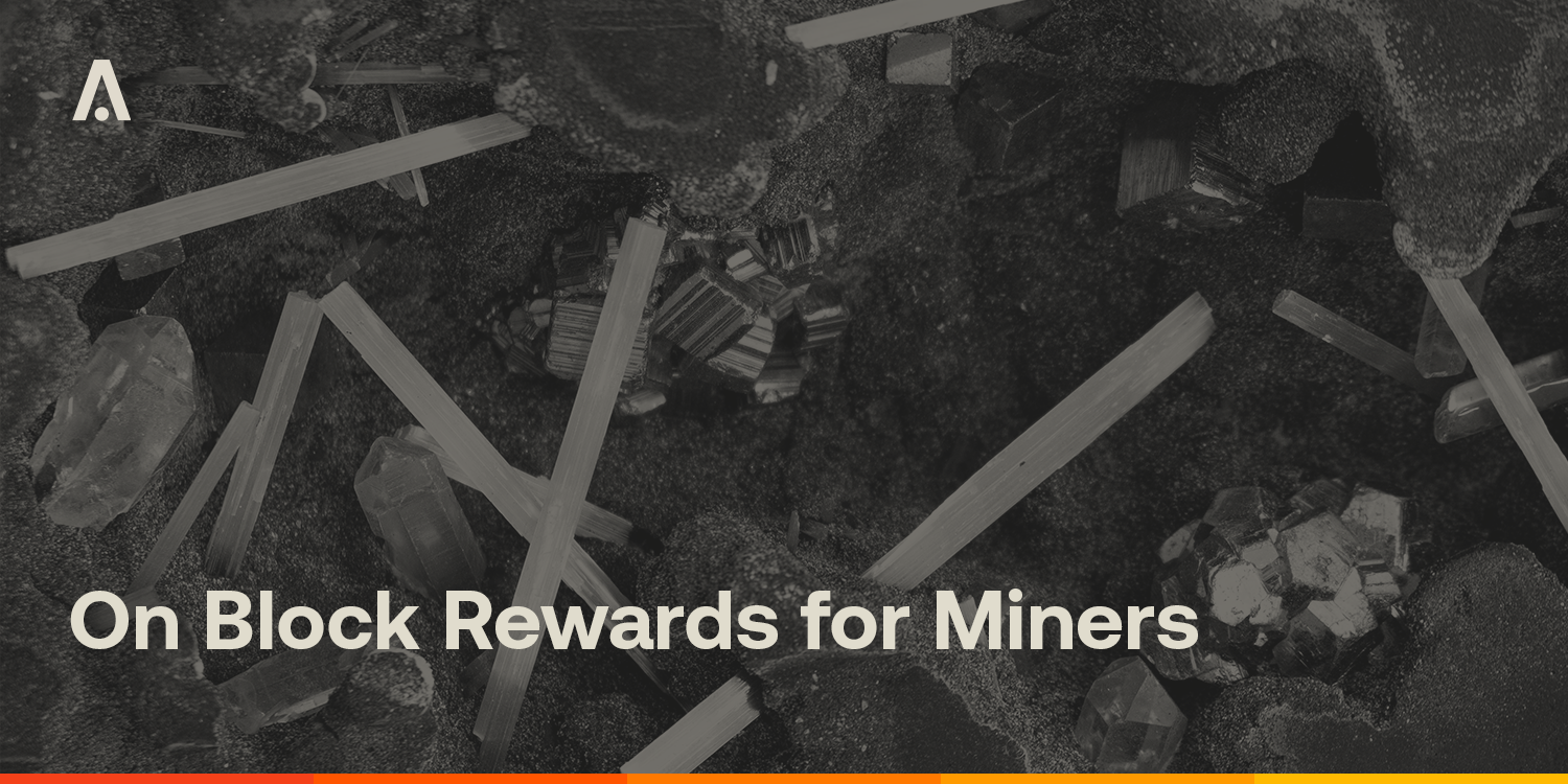 [ARCHIVE] On Block Rewards for Miners - Aion